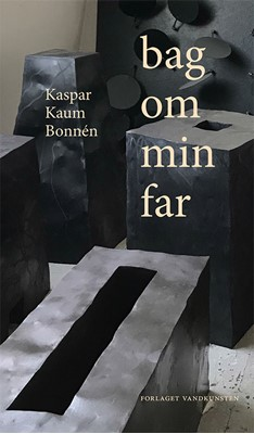 bag om min far Kaspar Bonnén 9788776955915