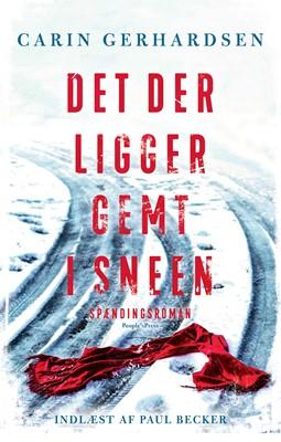 Det der ligger gemt i sneen Carin Gerhardsen 9788770369251