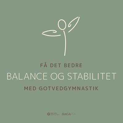 Få det bedre med Gotvedgymnastik. Balance og stabilitet – Gotvedinstituttet, Gotvedinstituttet 9788726465044