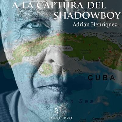 A la captura del Shadowboy - dramatizado Adrian Henriquez 9788417565848