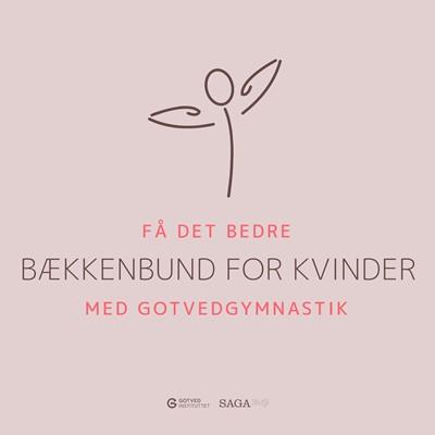 Få det bedre med Gotvedgymnastik. Bækkenbund for kvinder – Gotvedinstituttet, Gotvedinstituttet 9788726465006