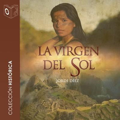 La virgen del Sol - Dramatizado Jordi Diez Rojas 9788417021818