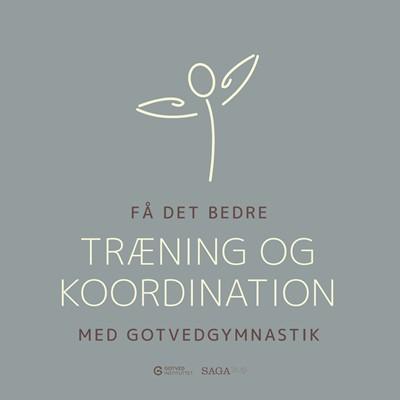 Få det bedre med Gotvedgymnastik. Træning og koordination – Gotvedinstituttet, Gotvedinstituttet 9788726465068