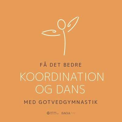 Få det bedre med Gotvedgymnastik. Koordination og dans – Gotvedinstituttet, Gotvedinstituttet 9788726465075