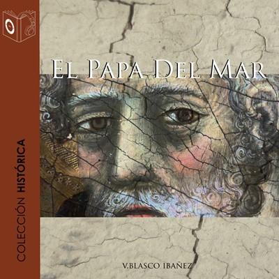 El papa del mar Vicente Blasco Ibañez 9788417021443