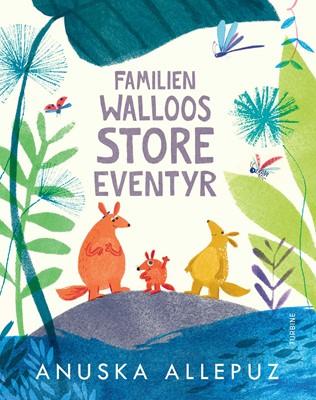 Familien Walloos store eventyr Anuska Allepuz 9788740661453