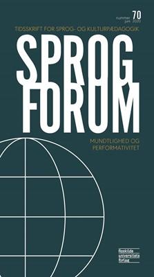 Sprogforum 70: Mundtlighed og performativitet Sprogforumredaktionen 9788778675323