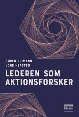Lederen som aktionsforsker Lone Hersted, Søren Frimann 9788759333181