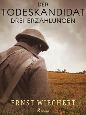 Der Todeskandidat. Drei Erzählungen Ernst Wiechert 9788726482386