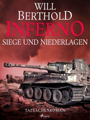 Inferno. Siege und Niederlagen - Tatsachenroman Will Berthold 9788726444681