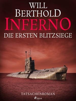 Inferno. Die ersten Blitzsiege - Tatsachenroman Will Berthold 9788726444698