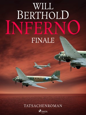 Inferno. Finale - Tatsachenroman Will Berthold 9788726444674