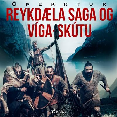 Reykdæla saga og Víga-Skútu – Óþekktur 9788726516432