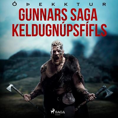 Gunnars saga Keldugnúpsfífls – Óþekktur 9788726516364