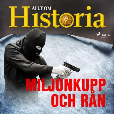 Miljonkupp och rån Allt Om Historia 9788726383072