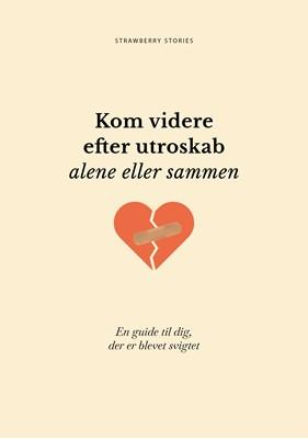 Kom videre efter utroskab - alene eller sammen Sofie Svendsgaard Christensen 9788793981041