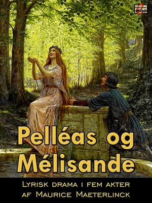 Pelléas og Mélisande Maurice Maeterlinck 9788779796782