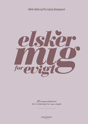 Elsker mig for evigt Mette Holm, Pia Loulou Damsgaard 9788793867796