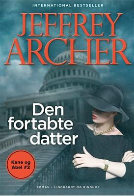 Den fortabte datter (Kane og Abel #2) Jeffrey Archer 9788711919736