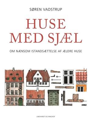Huse med sjæl Søren Vadstrup 9788711910740