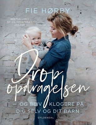 Drop opdragelsen Fie Hørby 9788702284324