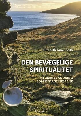 Den bevægelige spiritualitet Elizabeth Knox-Seith 9788741006529