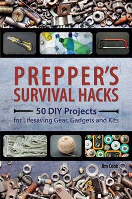 Prepper's Survival Hacks Jim Cobb 9781612434964