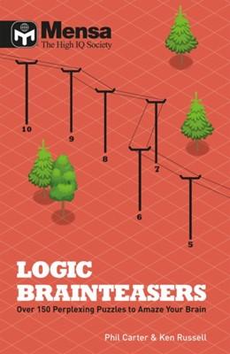 Mensa: Logic Brainteasers Philip Carter, Ken Russell, Phil Carter 9781780979397