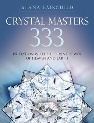 Crystal Masters 333 Alana (Alana Fairchild) Fairchild 9781922161185