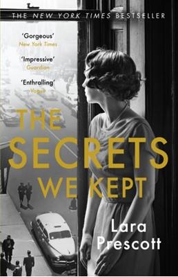 The Secrets We Kept Lara Prescott 9781786090744