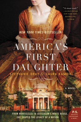 America's First Daughter Stephanie Dray, Laura Kamoie 9780062347268