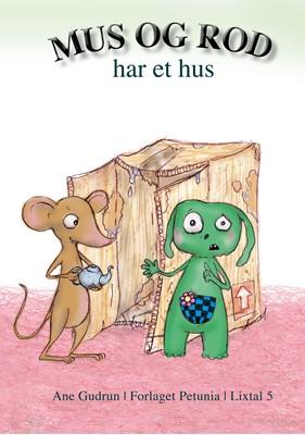 Mus og Rod har et hus Ane Gudrun 9788793767843