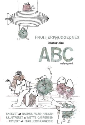 Fnullerfnuggernes historiske ABC Rasmus Falbe-Hansen, Mette Caspersen 9788772188072