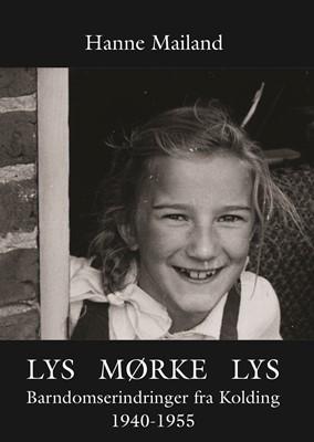 LYS MØRKE LYS Hanne Mailand 9788799095964