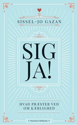 Sig Ja! Sissel-Jo Gazan 9788770369503
