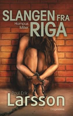Hampus Miller: Slangen fra Riga Poul Erik Larsson 9788743081791