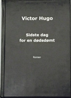 Sidste dag for en dødsdømt Victor Hugo 9788799910397