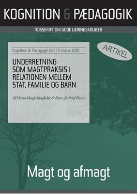 Underretning som magtpraksis i relationen mellem stat, familie og barn Maria  Høegh Vangkilde, Bjørn  Frithiof Hamre 9788771854282