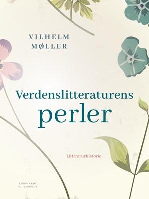 Verdenslitteraturens perler Vilhelm Møller 9788726315509