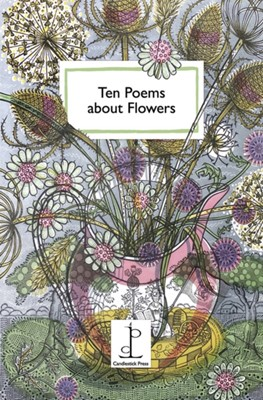 Ten Poems about Flowers  9781907598876