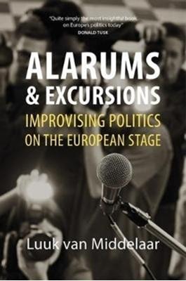 Alarums and Excursions Luuk (Leiden University) Van Middelaar 9781788212779