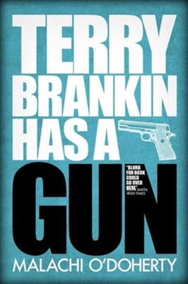 Terry Brankin Has a Gun Malachi O'Doherty 9781785373107