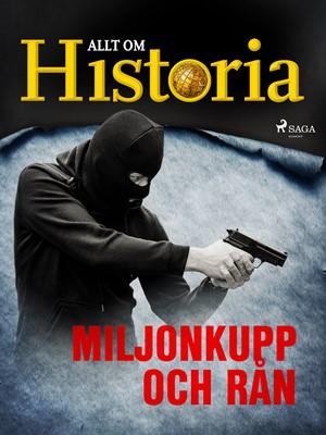 Miljonkupp och rån Allt Om Historia 9788726381641