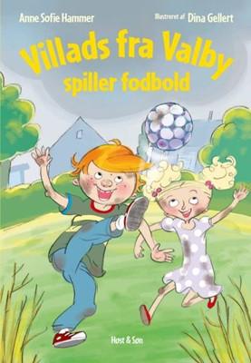 Villads fra Valby spiller fodbold Anne Sofie Hammer 9788763864503