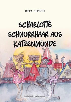 Scharlotte Schnurrhaar aus Katzenmünde  Rita  Bitsch 9788772189437