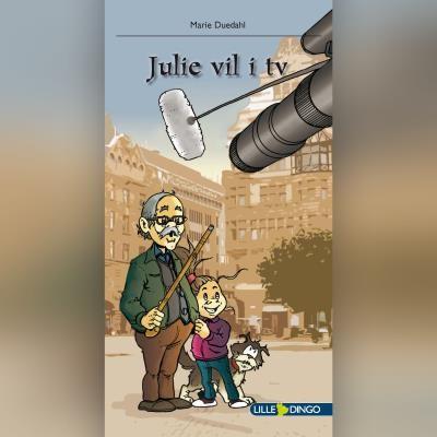 Julie vil i tv Marie Duedahl 9788702303001