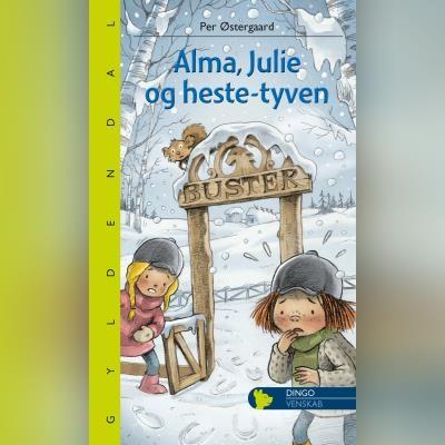 Alma, Julie og hestetyven Per Østergaard 9788702302844
