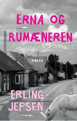Erna og rumæneren Erling Jepsen 9788702296860