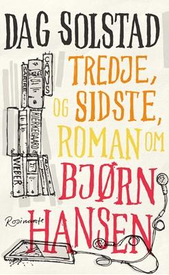 Tredje, og sidste, roman om Bjørn Hansen Dag Solstad 9788763864534
