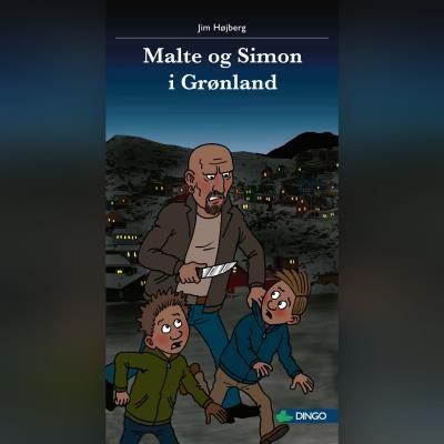 Malte og Simon i Grønland Jim Højberg 9788762519954
